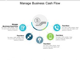 Manage Business Cash Flow Ppt Powerpoint Presentation Model Backgrounds Cpb