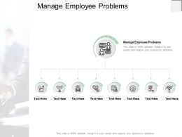 Manage Employee Problems Ppt Powerpoint Presentation Infographics Graphics Download Cpb