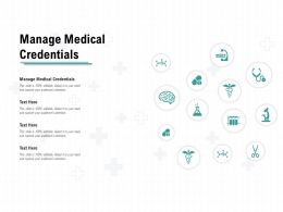 Manage Medical Credentials Ppt Powerpoint Presentation Layouts Gridlines
