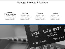 Manage Projects Effectively Ppt Powerpoint Presentation Gallery Format Cpb