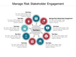 Manage Risk Stakeholder Engagement Ppt Powerpoint Presentation Model Elements Cpb