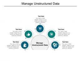 Manage Unstructured Data Ppt Powerpoint Presentation Summary Elements Cpb