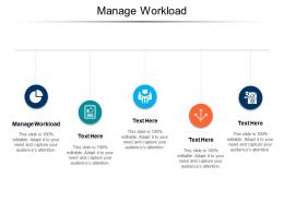 Manage Workload Ppt Powerpoint Presentation Professional Design Ideas Cpb