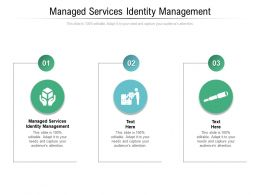 Managed Services Identity Management Ppt Powerpoint Presentation Influencers Cpb