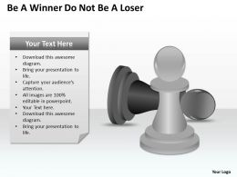 Management Consultant Be Winner Do Not Loser Powerpoint Templates PPT Backgrounds For Slides 0618