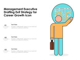 Management Executive Drafting Exit Strategy For Career Growth Icon
