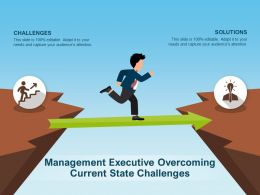 Management Executive Overcoming Current State Challenges