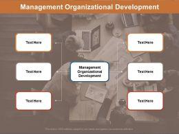 Management Organizational Development Ppt Powerpoint Presentation Good Cpb