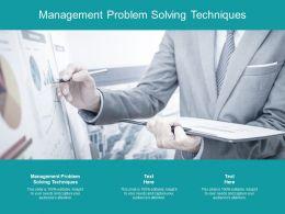 Management Problem Solving Techniques Ppt Powerpoint Presentation Visuals Cpb