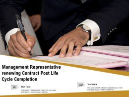 Management Representative Renewing Contract Post Life Cycle Completion