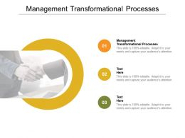 Management Transformational Processes Ppt Powerpoint Presentation Layouts Deck Cpb