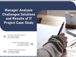 Manager Analysis Challenges Solutions And Results Of It Project Case Study