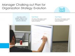 Manager Chalking Out Plan For Organization Strategy Evolution