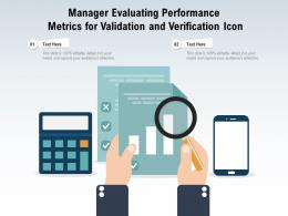 Manager Evaluating Performance Metrics For Validation And Verification Icon