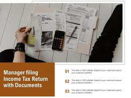 Manager Filing Income Tax Return With Documents