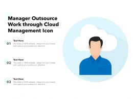 Manager Outsource Work Through Cloud Management Icon