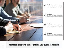 Manager Resolving Issues Of Four Employees In Meeting
