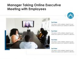 Manager Taking Online Executive Meeting With Employees