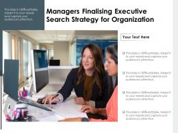 Managers Finalising Executive Search Strategy For Organization