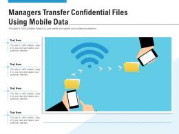 Managers Transfer Confidential Files Using Mobile Data
