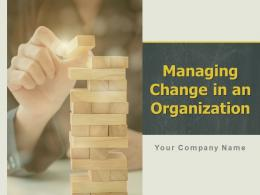 Managing Change In An Organization Powerpoint Presentation Slides