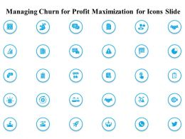 Managing Churn For Profit Maximization For Icons Slide Ppt Powerpoint Gallery Portrait