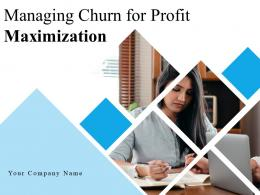 Managing Churn For Profit Maximization Powerpoint Presentation Slides