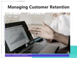 Managing Customer Retention Powerpoint Presentation Slides