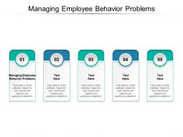 Managing Employee Behavior Problems Ppt Powerpoint Presentation Slides Cpb
