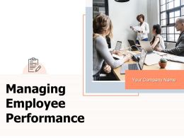 Managing Employee Performance Powerpoint Presentation Slides