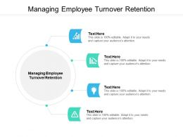 Managing Employee Turnover Retention Ppt Powerpoint Presentation Background Designs Cpb