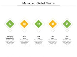 Managing Global Teams Ppt Powerpoint Presentation Slides Format Ideas Cpb