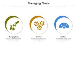 Managing Goals Ppt Powerpoint Presentation Icon Example Cpb