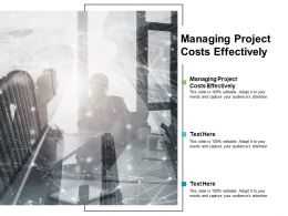 Managing Project Costs Effectively Ppt Powerpoint Presentation Infographics Vector Cpb