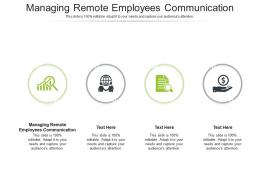 Managing Remote Employees Communication Ppt Powerpoint Presentation Icon Skills Cpb