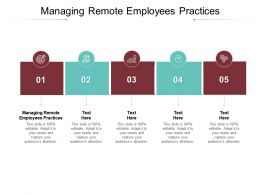 Managing Remote Employees Practices Ppt Powerpoint Presentation Ideas Tips Cpb