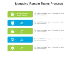 Managing Remote Teams Practices Ppt Powerpoint Presentation Graphic Images Cpb
