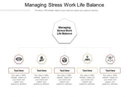 Managing Stress Work Life Balance Ppt Powerpoint Presentation File Information Cpb