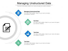 Managing Unstructured Data Ppt Powerpoint Presentation Infographic Template Inspiration Cpb