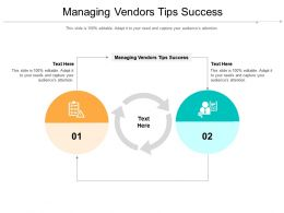Managing Vendors Tips Success Ppt Powerpoint Presentation File Maker Cpb