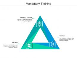 Mandatory Training Ppt Powerpoint Presentation Icon Master Slide Cpb