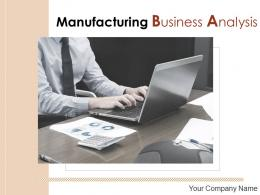 Manufacturing Business Analysis Powerpoint Presentation Slides