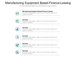 Manufacturing Equipment Based Finance Leasing Ppt Powerpoint Presentation Infographic Template Infographic Cpb
