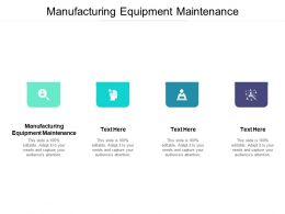 Manufacturing Equipment Maintenance Ppt Powerpoint Presentation Model Styles Cpb