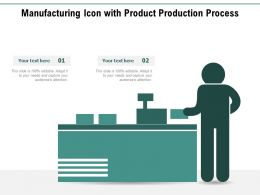 Manufacturing Icon With Product Production Process