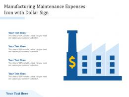 Manufacturing Maintenance Expenses Icon With Dollar Sign