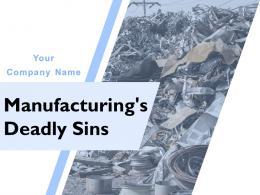 Manufacturings Deadly Sins Powerpoint Presentation Slides