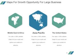 Maps For Growth Opportunity For Large Business Powerpoint Slide Deck Template