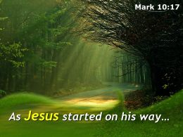 Mark 10 17 As Jesus Started On His Way Powerpoint Church Sermon