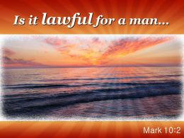 mark_10_2_is_it_lawful_for_a_man_powerpoint_church_sermon_Slide01